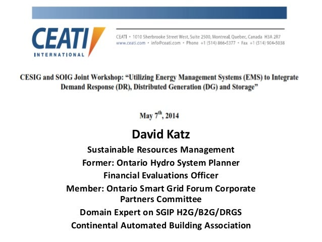 David Katz Sustainable Resources Management Former: Ontario Hydro System Planner Financial Evaluations Officer Member: Ont...