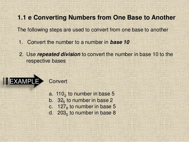 1.1 e Converting Numbers from One Base to Another The following steps are used to convert from one base to another 1. Conv...
