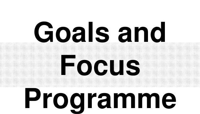 Goals and Focus Programme