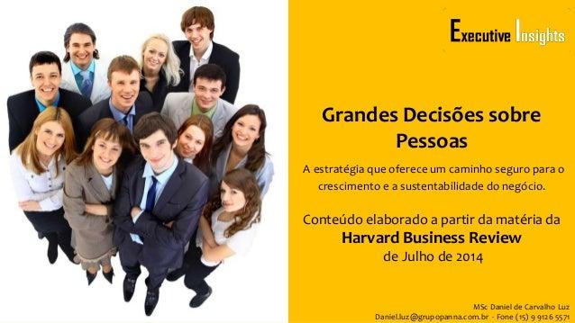 MSc Daniel de Carvalho Luz Daniel.luz@grupopanna.com.br - Fone (15) 9 9126 5571 Grandes Decisões sobre Pessoas A estratégi...