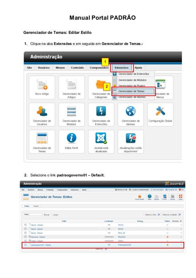 Manual Portal PADRÃO Gerenciador de Temas: Editar Estilo 1. Clique na aba Extensões e em seguida em Gerenciador de Temas.-...