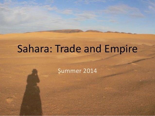 Sahara: Trade and Empire Summer 2014