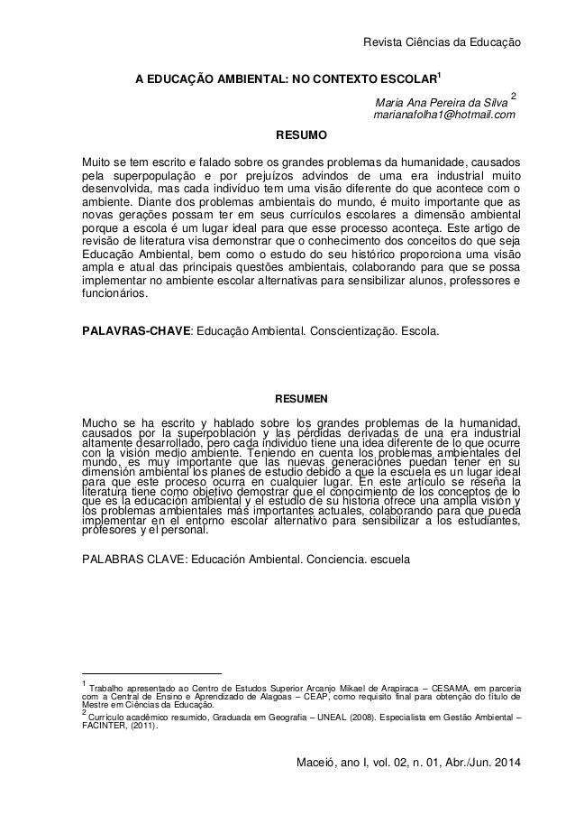 Revista Ciências da Educação Maceió, ano I, vol. 02, n. 01, Abr./Jun. 2014 A EDUCAÇÃO AMBIENTAL: NO CONTEXTO ESCOLAR1 Mari...