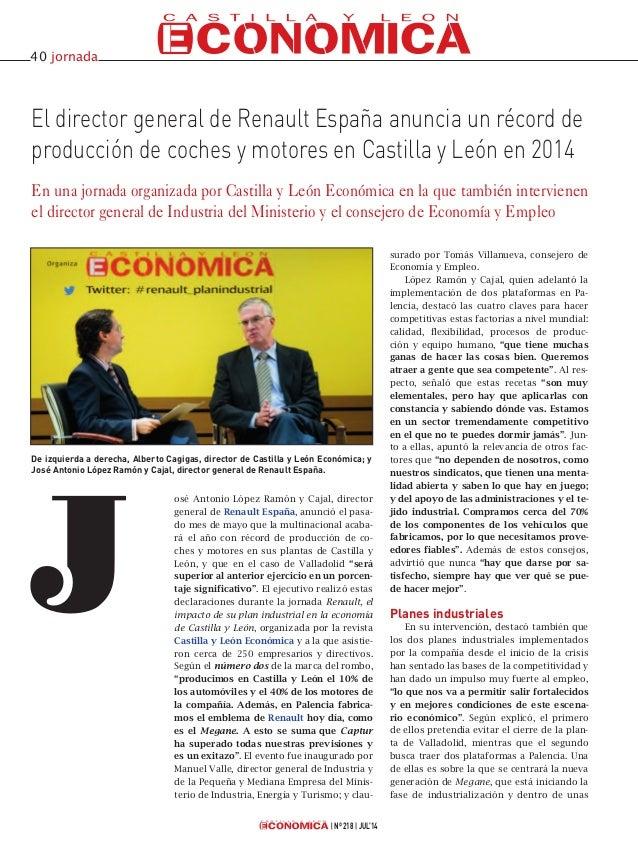 osé Antonio López Ramón y Cajal, director general de Renault España, anunció el pasa- do mes de mayo que la multinacional ...