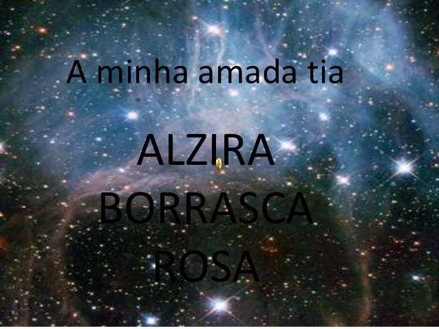 A minha amada tia ALZIRA BORRASCA ROSA