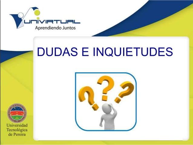 DUDAS E INQUIETUDES
