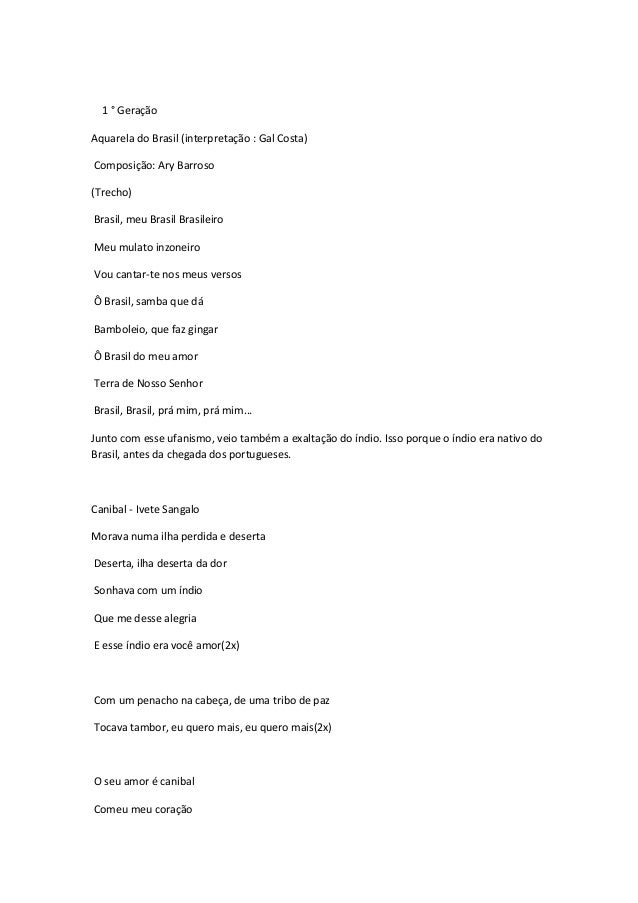 1 ° Geração Aquarela do Brasil (interpretação : Gal Costa) Composição: Ary Barroso (Trecho) Brasil, meu Brasil Brasileiro ...