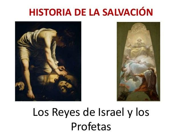 Los Reyes de Israel y los Profetas HISTORIA DE LA SALVACIÓN
