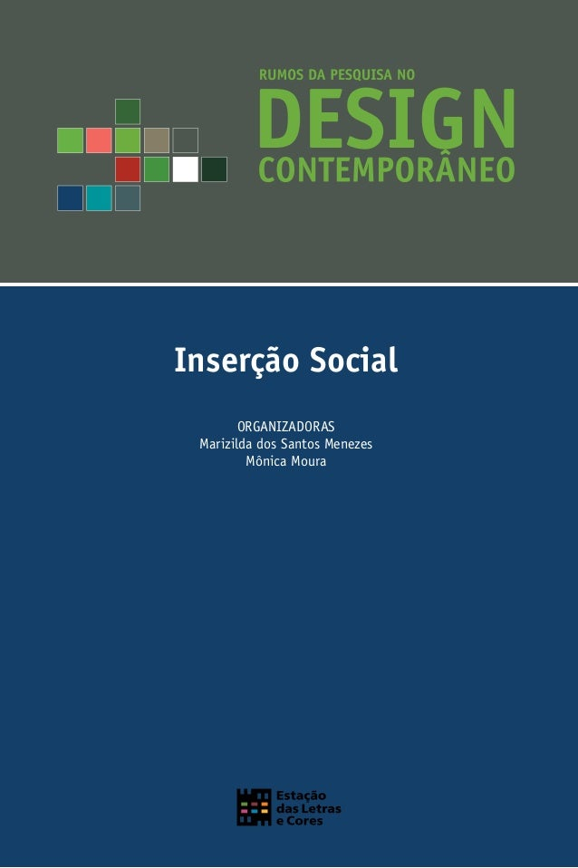 Rumos da Pesquisa no Design Contemporâneo: Inserção Social i Inserção Social ORGANIZADORAS Marizilda dos Santos Menezes Mô...