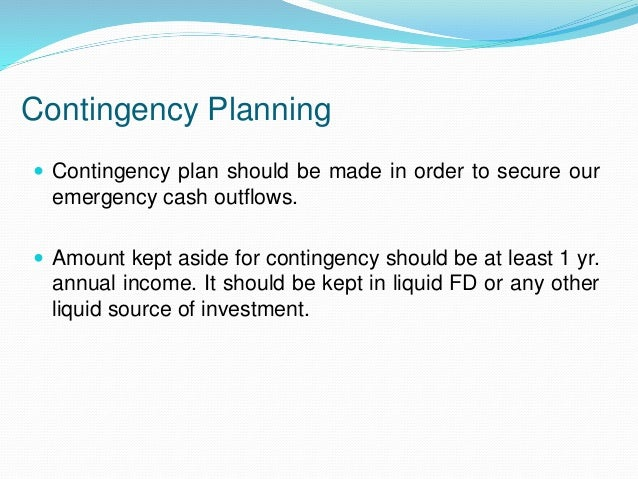 finance contingency plan Documents called contingency plans lay out what should happen when an unexpected unexpected event occurs every business must develop its own unique contingency plan based on its specific needs.