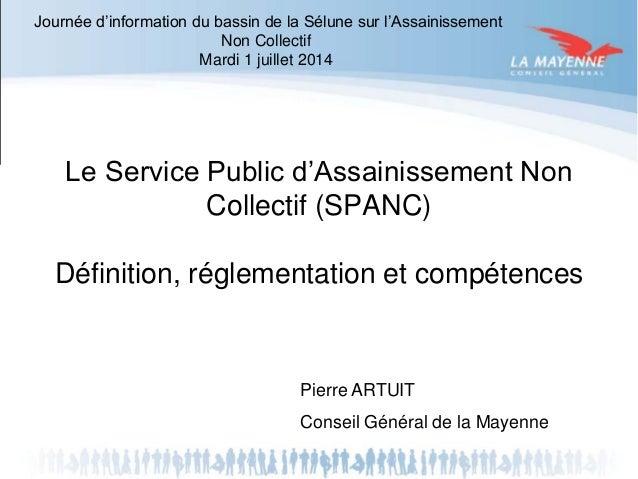 Journée d'information du bassin de la Sélune sur l'Assainissement  Non Collectif  Mardi 1 juillet 2014  Le Service Public ...