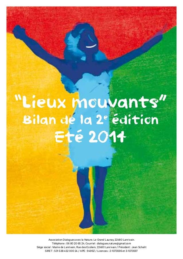 """""""Lieux mouvants""""  Bilan de la 2e édition  Eté 2014  Association Dialogues avec la Nature. Le Grand Launay, 22480 Lanrivain..."""