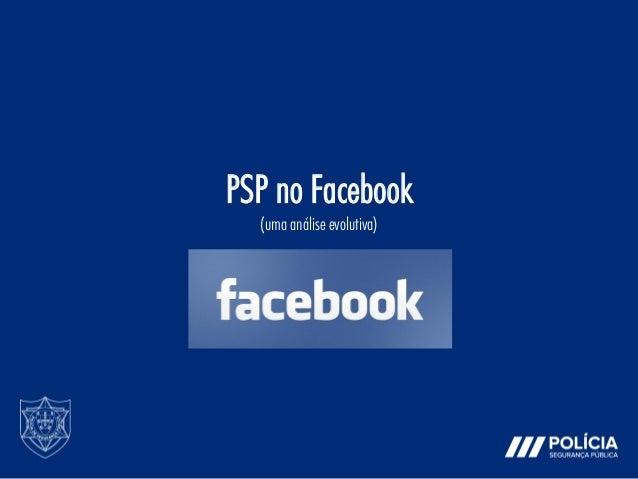 PSP no Facebook (uma análise evolutiva)