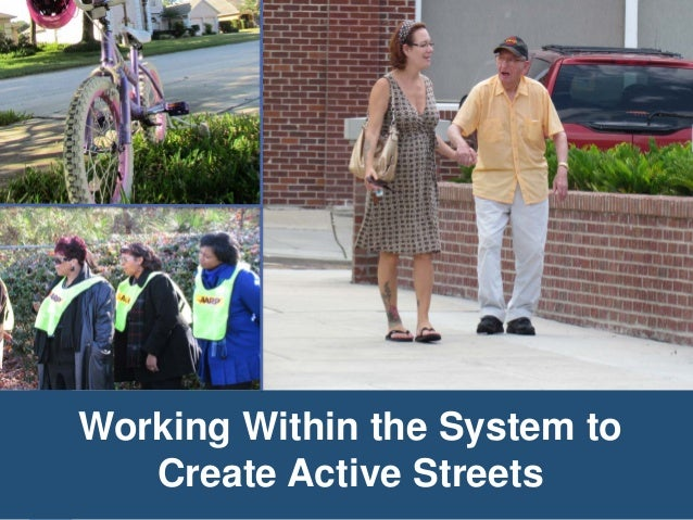 Working Within the System to  Create Active Streets