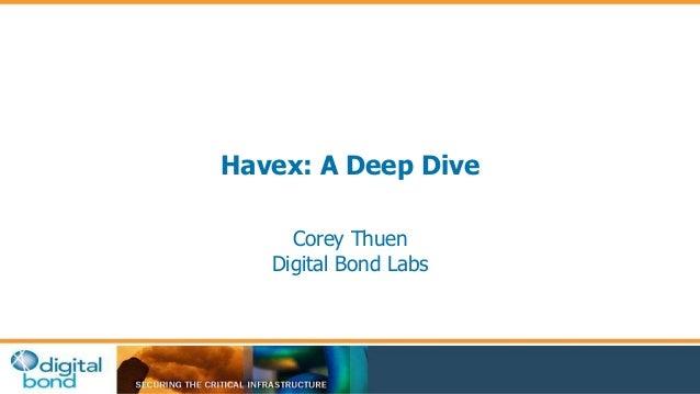 Havex: A Deep Dive  Corey Thuen  Digital Bond Labs