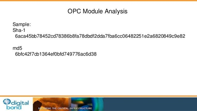 OPC Module Analysis  Sample:  Sha-1  6aca45bb78452cd78386b8fa78dbdf2dda7fba6cc06482251e2a6820849c9e82  md5  6bfc42f7cb1364...