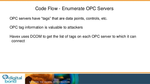 """Code Flow - Enumerate OPC Servers  OPC servers have """"tags"""" that are data points, controls, etc.  OPC tag information is va..."""