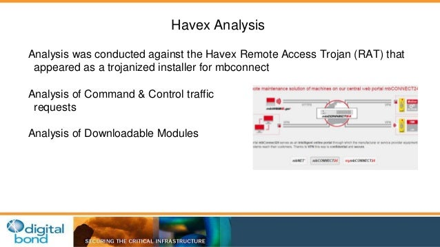 Havex Analysis  Analysis was conducted against the Havex Remote Access Trojan (RAT) that  appeared as a trojanized install...