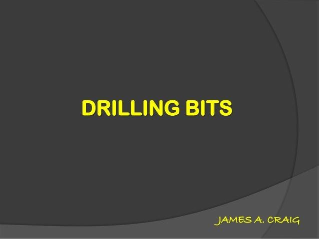 DRILLING BITS  JAMES A. CRAIG