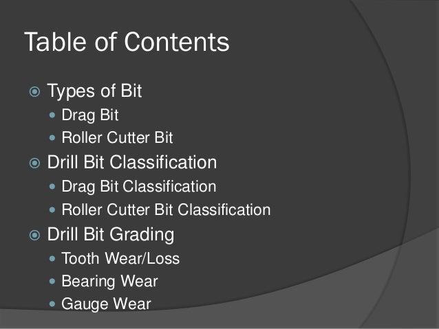 Table of Contents    Types of Bit    Drag Bit    Roller Cutter Bit    Drill Bit Classification    Drag Bit Classifica...