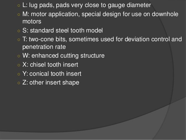 Drill Bit Grading    Dull drill bits are graded after runs according to tooth wear/loss, worn bearings, and gauge wear.  ...
