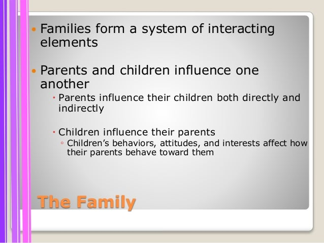 the influence of family relations in the literature 2 educator answers what are four areas where family influences the  1  educator answer how do shared values influence american society and  relationships.