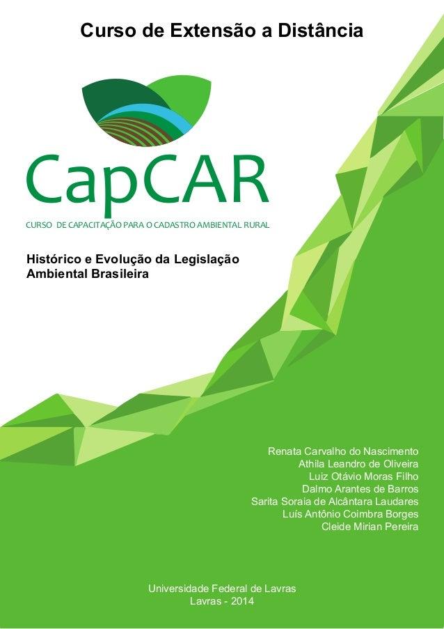 CapCAR  CURSO DE CAPACITAÇÃO PARA O CADASTRO AMBIENTAL RURAL  Renata Carvalho do Nascimento  Athila Leandro de Oliveira  L...
