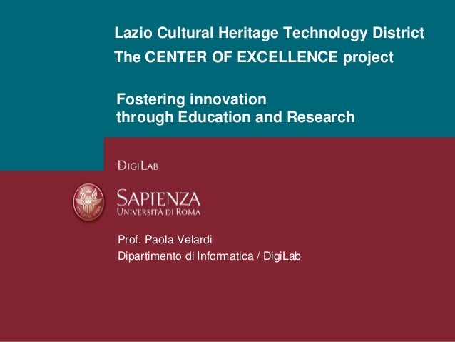 Lazio Cultural Heritage Technology District  The CENTER OF EXCELLENCE project  Fostering innovation  through Education and...