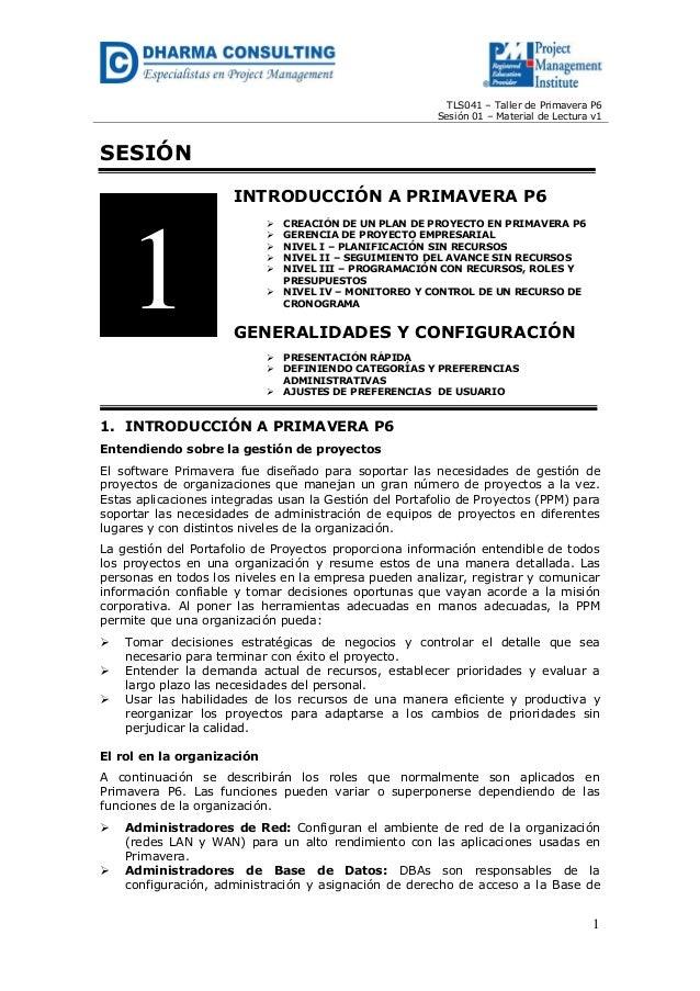 TLS041 – Taller de Primavera P6  Sesión 01 – Material de Lectura v1  1  SESIÓN  INTRODUCCIÓN A PRIMAVERA P6   CREACIÓN DE...