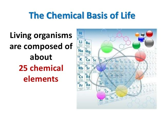 the chemical basis of life living organisms are composed of