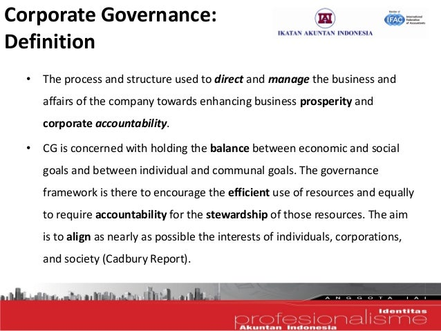 definition of corporate governance in healthcare The term 'corporate governance' is often bandied about, but rarely explained in the context of a framework which can be applied to a variety of enterprise types.