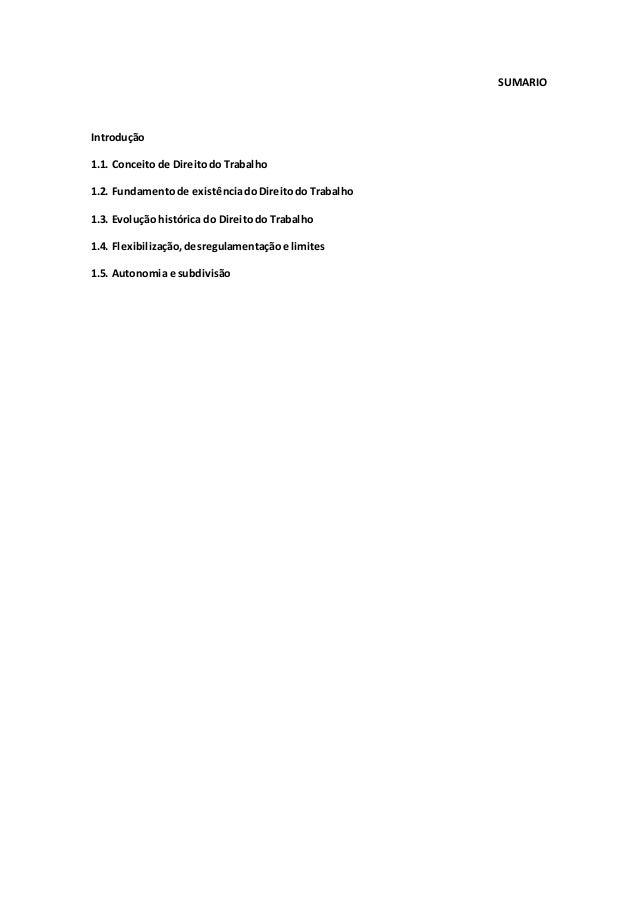 SUMARIO Introdução 1.1. Conceitode Direitodo Trabalho 1.2. Fundamentode existênciadoDireitodo Trabalho 1.3. Evolução histó...