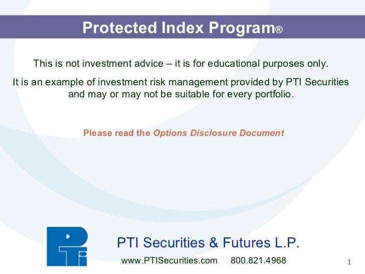 Protected Index Program ® This is not investment advice – it is for educational purposes only. It is an example of investm...