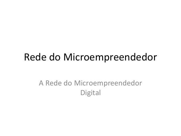 Rede do Microempreendedor A Rede do Microempreendedor Digital