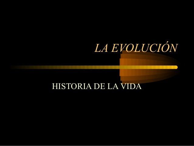 LA EVOLUCIÓN HISTORIA DE LA VIDA