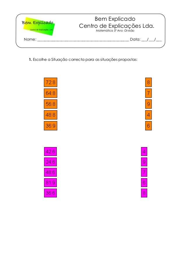 Bem Explicado Centro de Explicações Lda. Matemática 5º Ano -Divisão Nome: ________________________________________________...