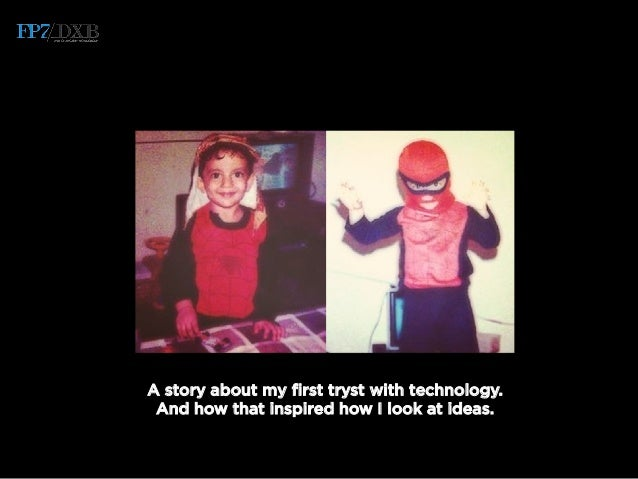 A story about my first tryst with technology. And how that inspired how I look at ideas.