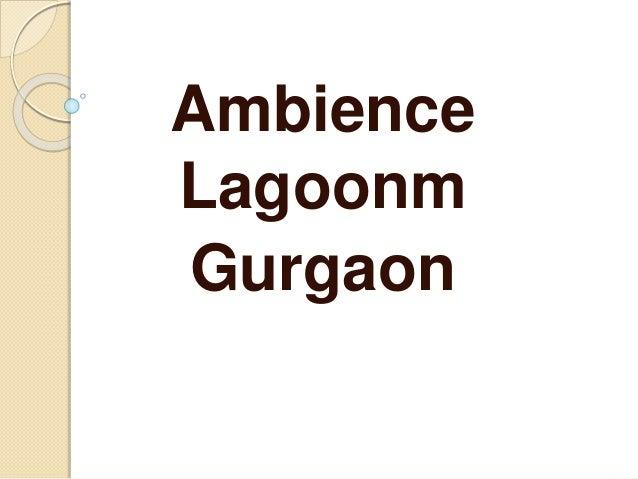 Ambience Lagoonm Gurgaon