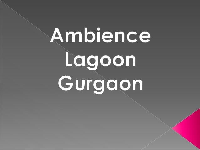 Ambience Lagoon Gurgaon     4