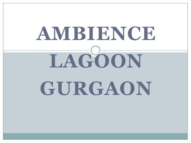 AMBIENCE LAGOON GURGAON