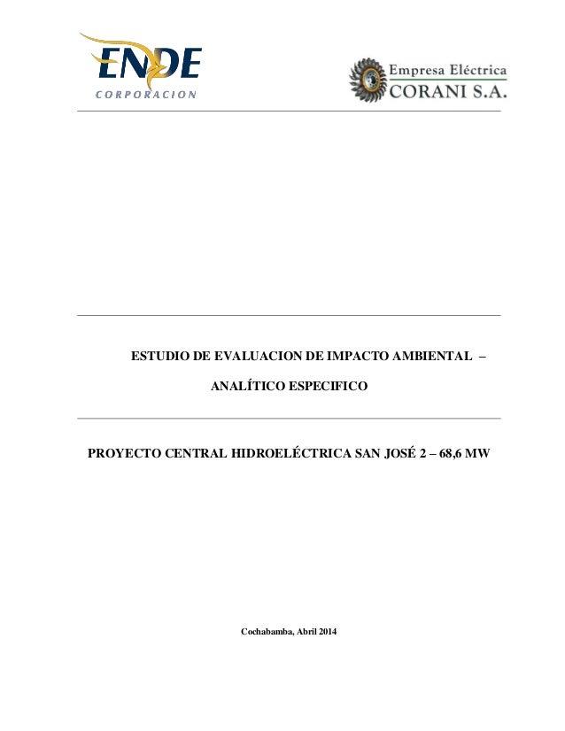 ESTUDIO DE EVALUACION DE IMPACTO AMBIENTAL – ANALÍTICO ESPECIFICO PROYECTO CENTRAL HIDROELÉCTRICA SAN JOSÉ 2 – 68,6 MW Coc...