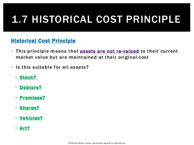 modified historical cost accounting Historical cost measurements narrates that total assets and total liabilities should be recorded and reported at the procured price while current cost accounting.
