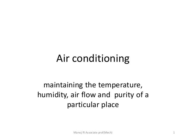 introduction to air conditioning Coincidence of solar gains and cooling loads ▫ reduce electric peak loads  created by air- conditioning ▫ high use of solar gains during the.