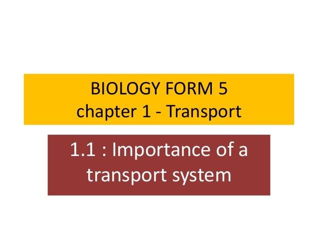 BIOLOGY FORM 5 chapter 1 - Transport 1.1 : Importance of a transport system