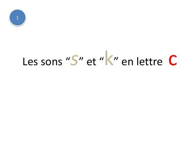 """Les sons """"s"""" et """"k"""" en lettre c 1"""