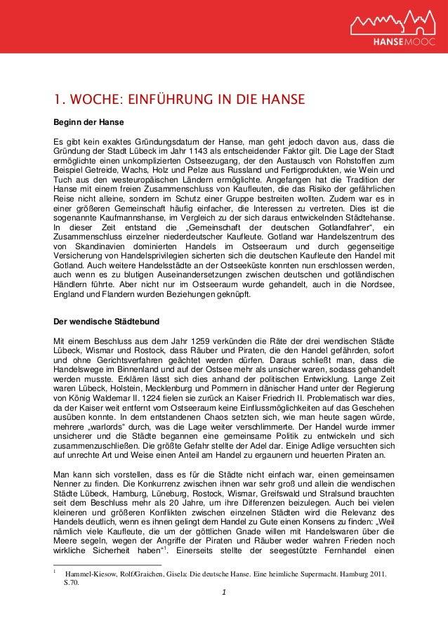 1 1. WOCHE: EINFÜHRUNG IN DIE HANSE Beginn der Hanse Es gibt kein exaktes Gründungsdatum der Hanse, man geht jedoch davon ...