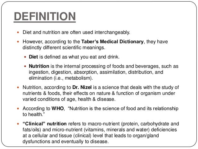 define the basic nutritional requirements of What is the definition of nutrition nutrition is the sum total of the processes involved in the taking in and the utilization of food substances by which growth, repair and maintenance of the body are accomplished it involves ingestion, digestion, absorption and assimilation nutrients are stored .