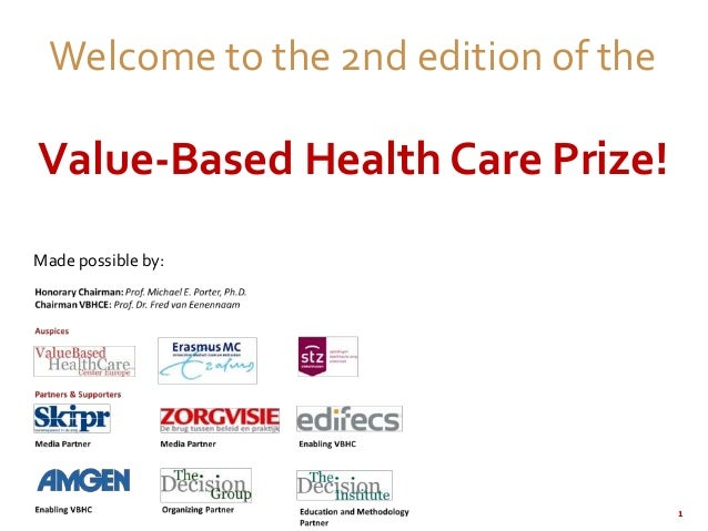 1 Welcome to the 2nd edition of the Value-Based Health Care Prize! Made possible by: