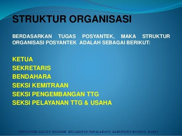 STRUKTUR ORGANISASI BERDASARKAN TUGAS POSYANTEK, MAKA STRUKTUR ORGANISASI POSYANTEK ADALAH SEBAGAI BERIKUT: KETUA SEKRETAR...