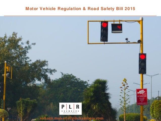 Motor Vehicle Regulation & Road Safety Bill 2015 suhaan.mukerji@plrchambers.com